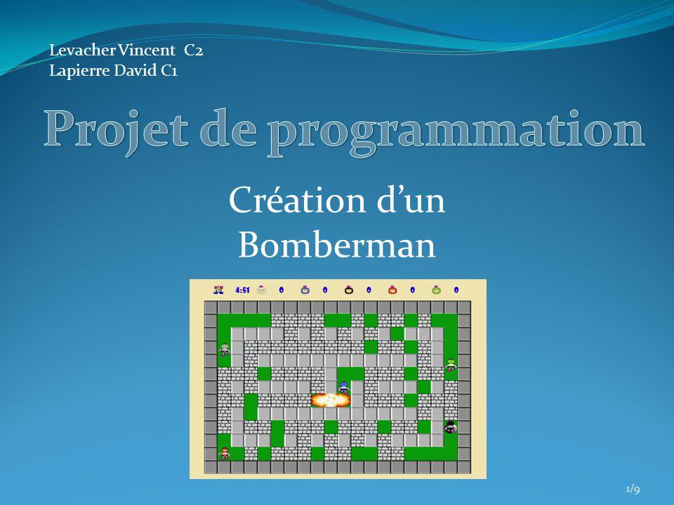 Création dun Bomberman 1/9 Levacher VincentC2 Lapierre David C1