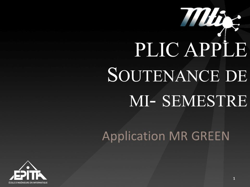 PLIC APPLE S OUTENANCE DE MI - SEMESTRE Application MR GREEN 1