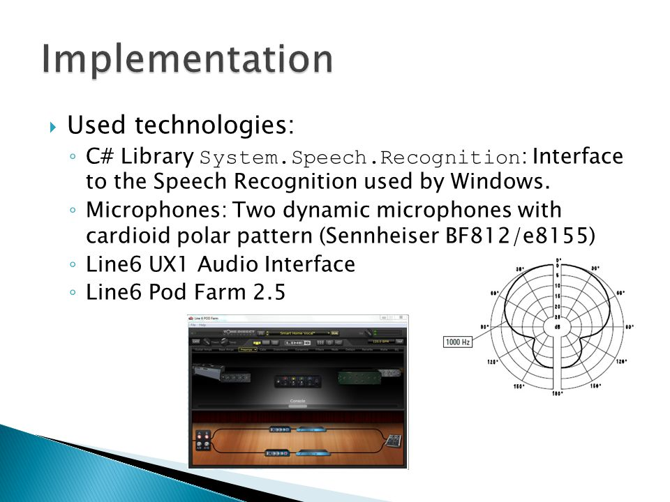 Used technologies: C# Library System.Speech.Recognition : Interface to the Speech Recognition used by Windows.