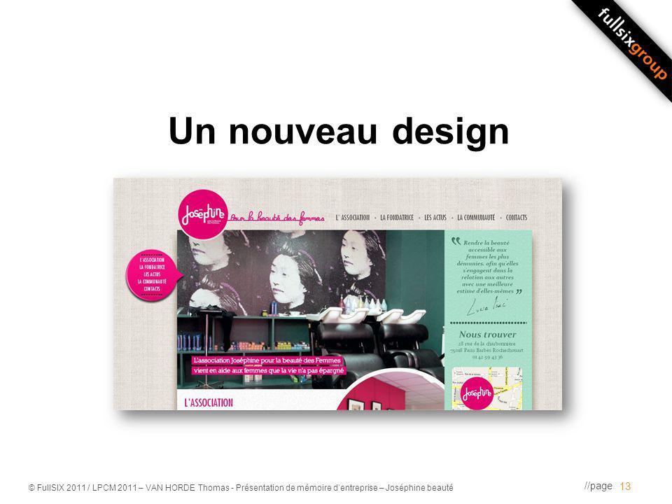 //page © FullSIX 2011 / LPCM 2011 – VAN HORDE Thomas - Présentation de mémoire dentreprise – Joséphine beauté Un nouveau design 13