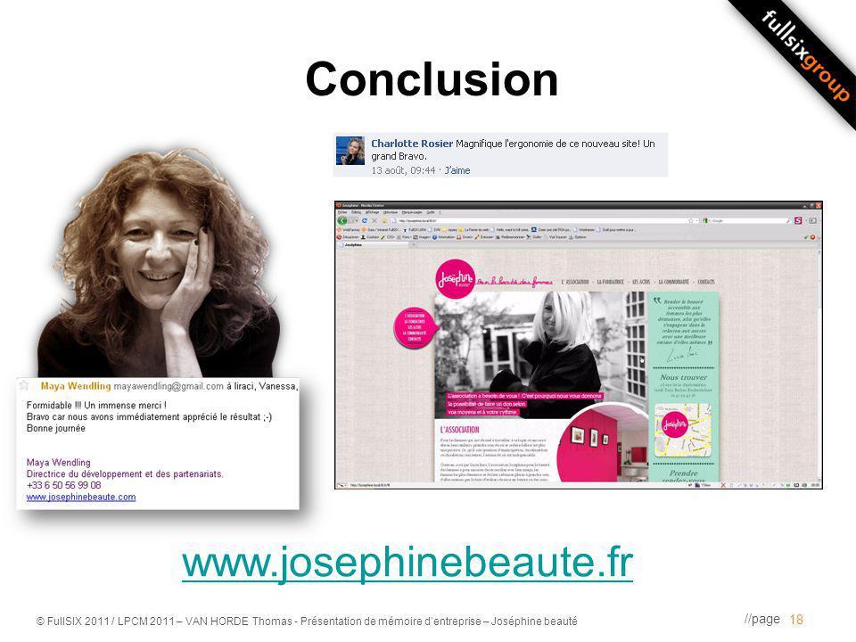 //page © FullSIX 2011 / LPCM 2011 – VAN HORDE Thomas - Présentation de mémoire dentreprise – Joséphine beauté Conclusion 18 www.josephinebeaute.fr