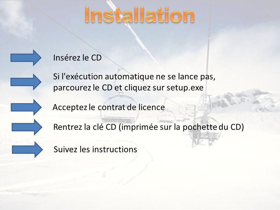 Insérez le CD Si l'exécution automatique ne se lance pas, parcourez le CD et cliquez sur setup.exe Acceptez le contrat de licence Rentrez la clé CD (i