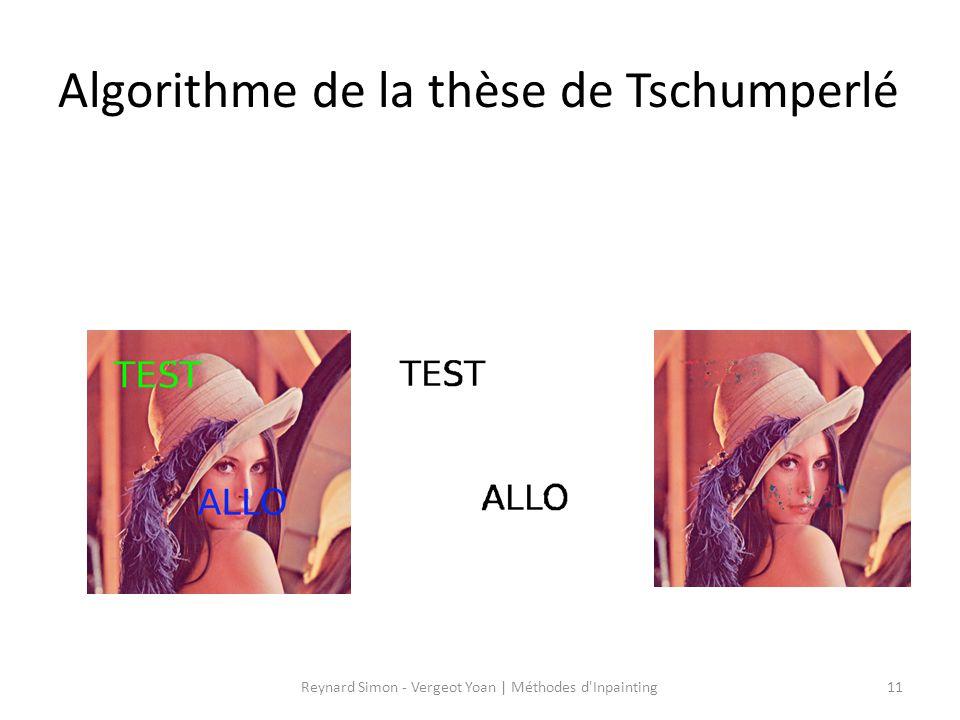 Algorithme de la thèse de Tschumperlé 11Reynard Simon - Vergeot Yoan   Méthodes d'Inpainting