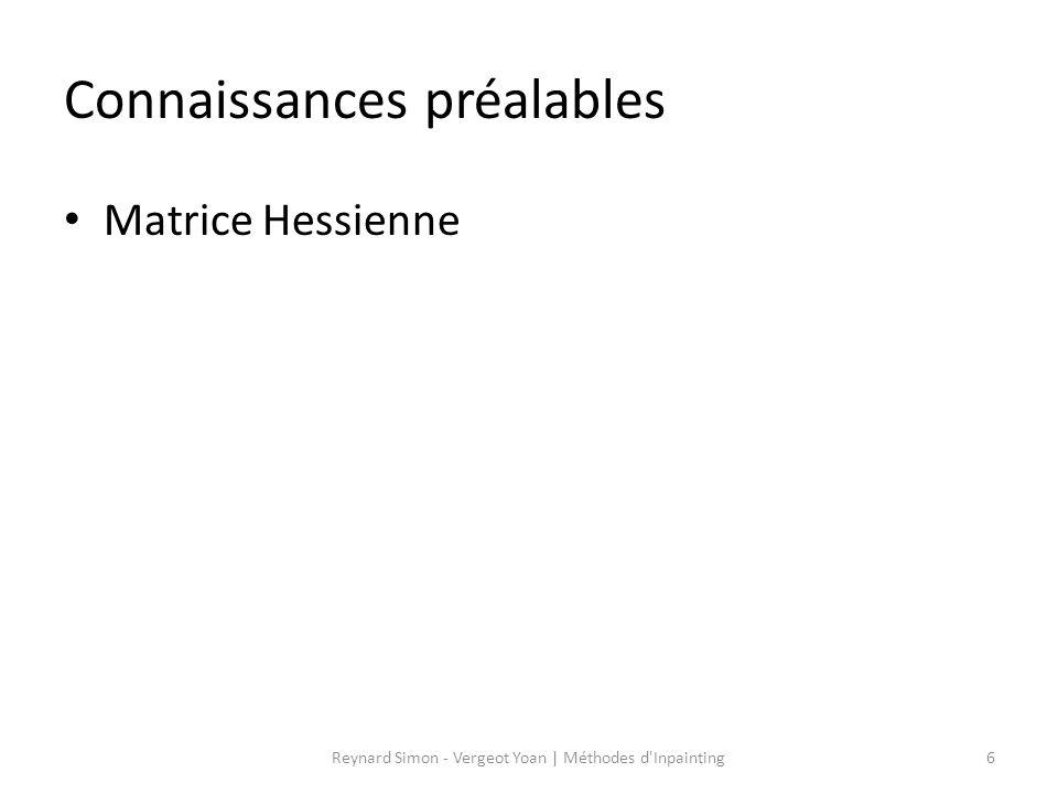 Connaissances préalables Matrice Hessienne 6Reynard Simon - Vergeot Yoan   Méthodes d'Inpainting