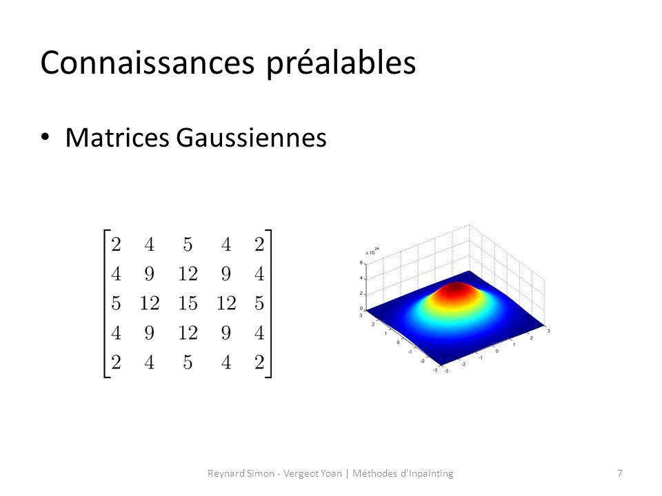 Connaissances préalables Matrices Gaussiennes 7Reynard Simon - Vergeot Yoan   Méthodes d'Inpainting