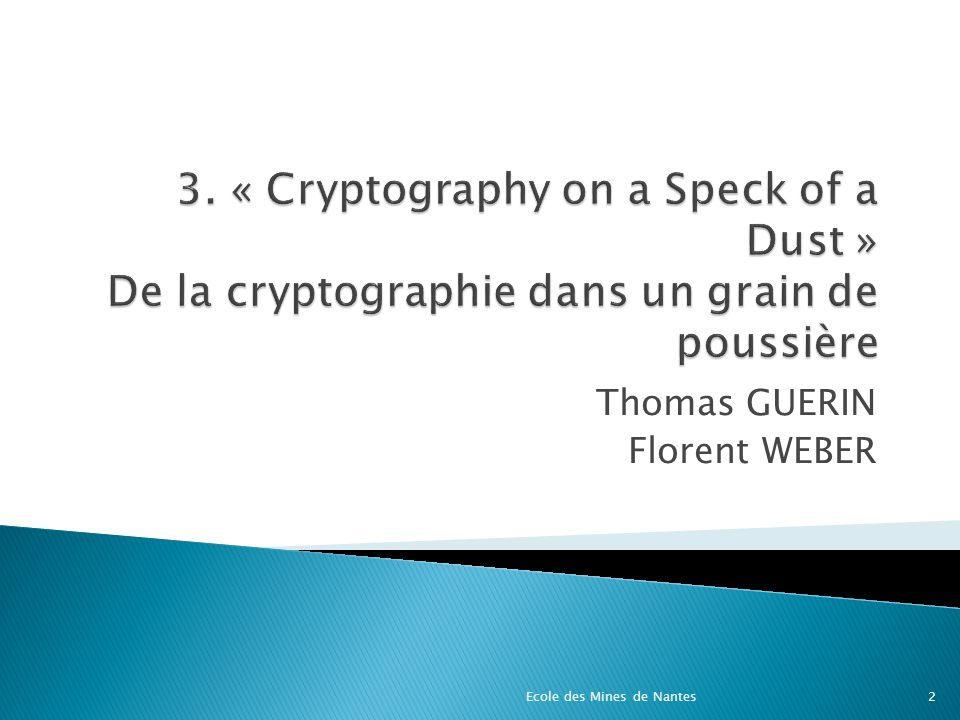 Problématique - Etat de lart Les différents algorithmes cryptographiques Les paramètres à prendre en compte Recommandations – Conclusion Ecole des Mines de Nantes3