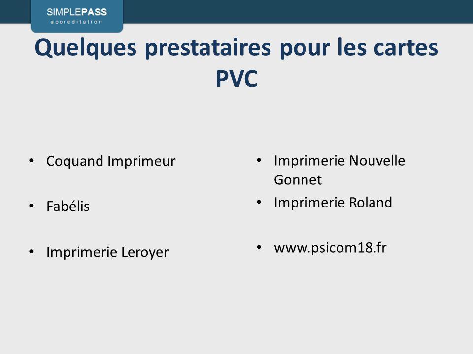 Quelques prestataires pour les cartes PVC Coquand Imprimeur Fabélis Imprimerie Leroyer Imprimerie Nouvelle Gonnet Imprimerie Roland www.psicom18.fr