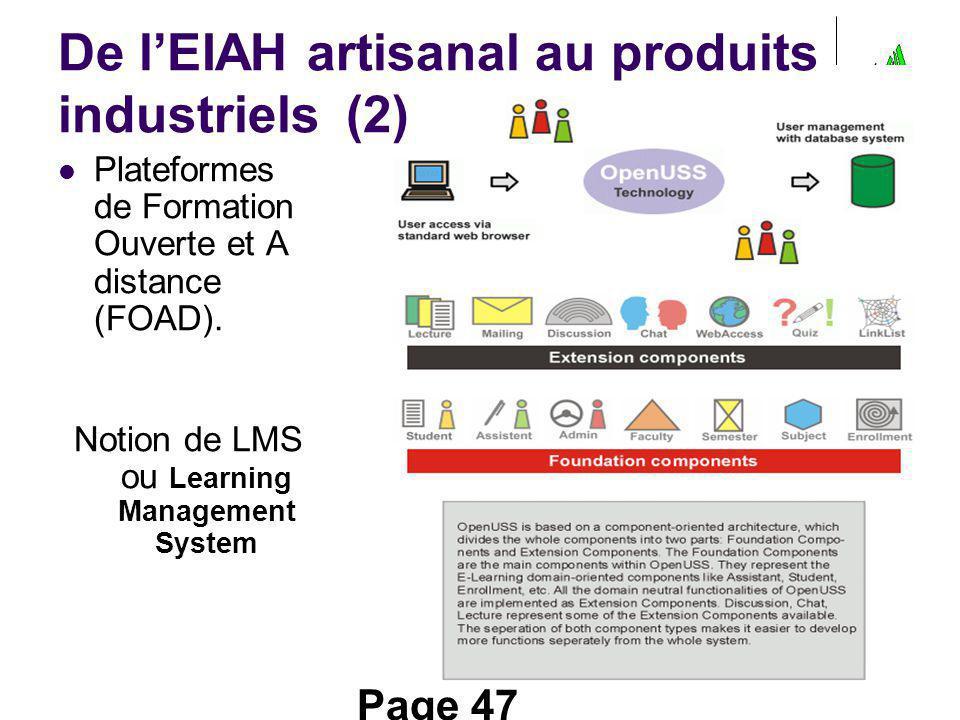 Page 47 De lEIAH artisanal au produits industriels(2) Plateformes de Formation Ouverte et A distance (FOAD). Notion de LMS ou Learning Management Syst