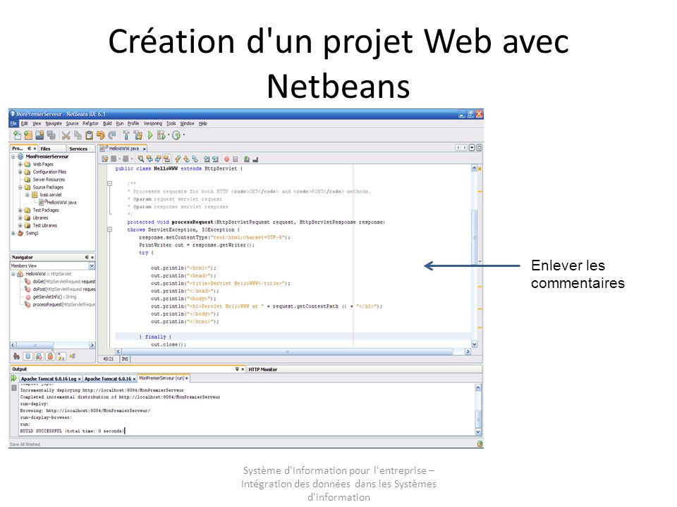 Système d'Information pour l'entreprise – Intégration des données dans les Systèmes d'information Création d'un projet Web avec Netbeans Enlever les c