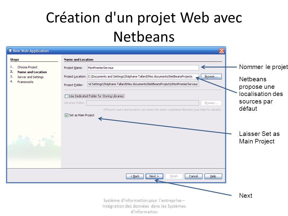 Système d'Information pour l'entreprise – Intégration des données dans les Systèmes d'information Création d'un projet Web avec Netbeans Nommer le pro