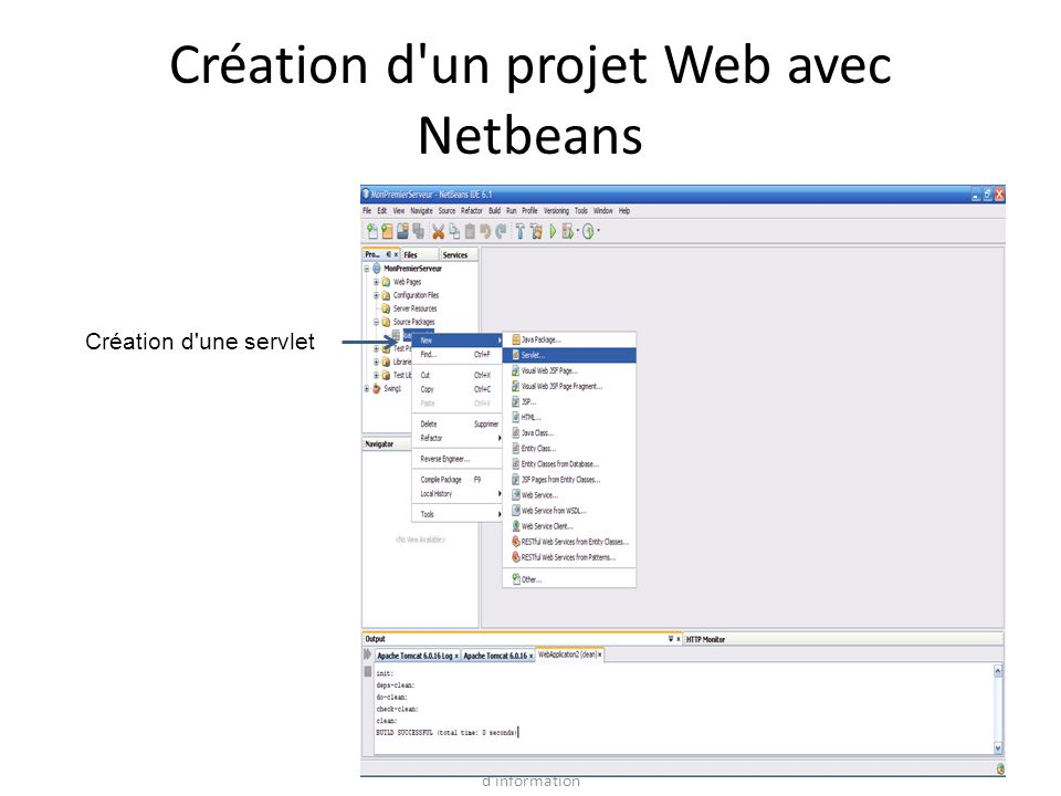 Système d Information pour l entreprise – Intégration des données dans les Systèmes d information Création d un projet Web avec Netbeans Création d une servlet