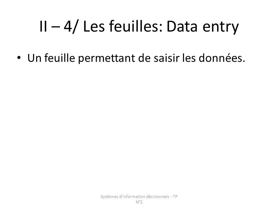 II – 4/ Les feuilles: Data entry Un feuille permettant de saisir les données.