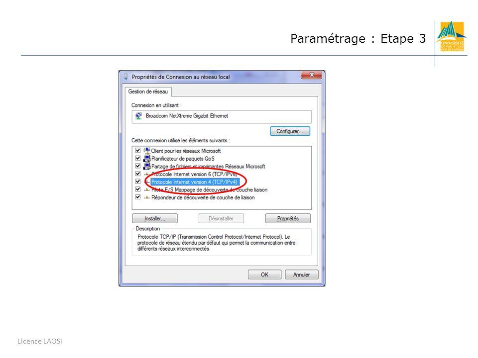Système Distribués - Paramétrage et installation d un réseau 8 Licence LAOSI Paramétrage : Etape 3