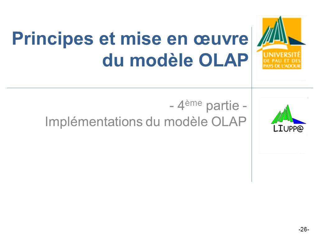 Principes et mise en œuvre du modèle OLAP - 4 ème partie - Implémentations du modèle OLAP -26-