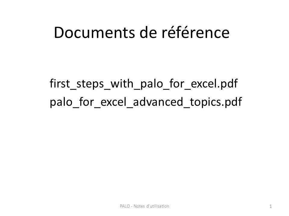 Documents de référence first_steps_with_palo_for_excel.pdf palo_for_excel_advanced_topics.pdf PALO - Notes d'utilisation1