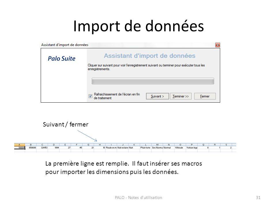 Import de données PALO - Notes d'utilisation31 Suivant / fermer La première ligne est remplie. Il faut insérer ses macros pour importer les dimensions