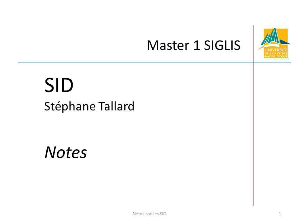 Master 1 SIGLIS SID Stéphane Tallard Notes 1Notes sur les SID