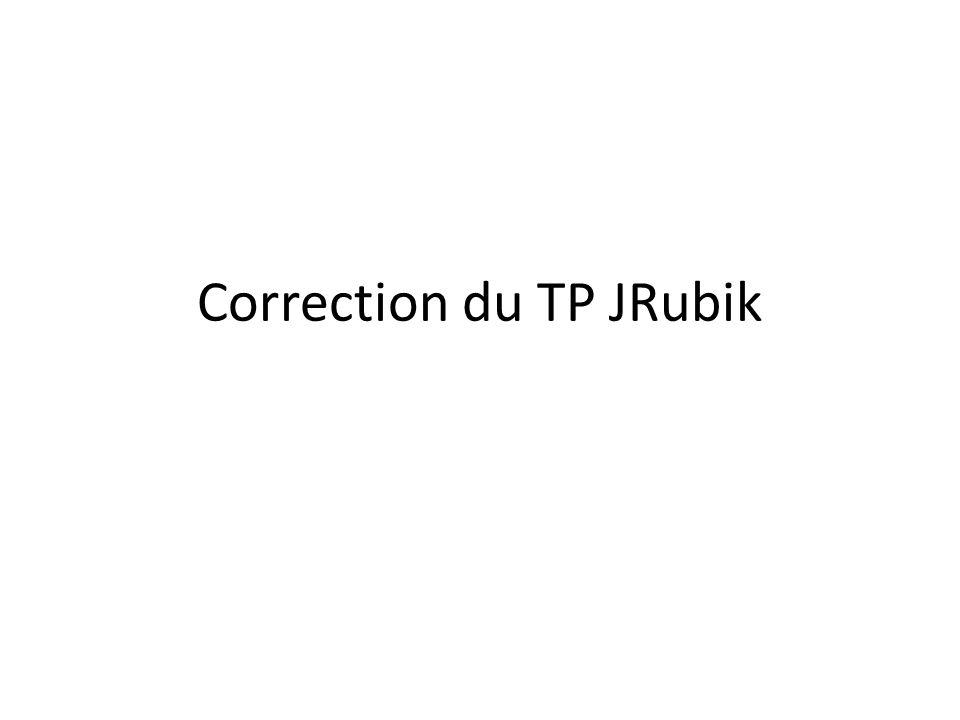 Correction du TP JRubik