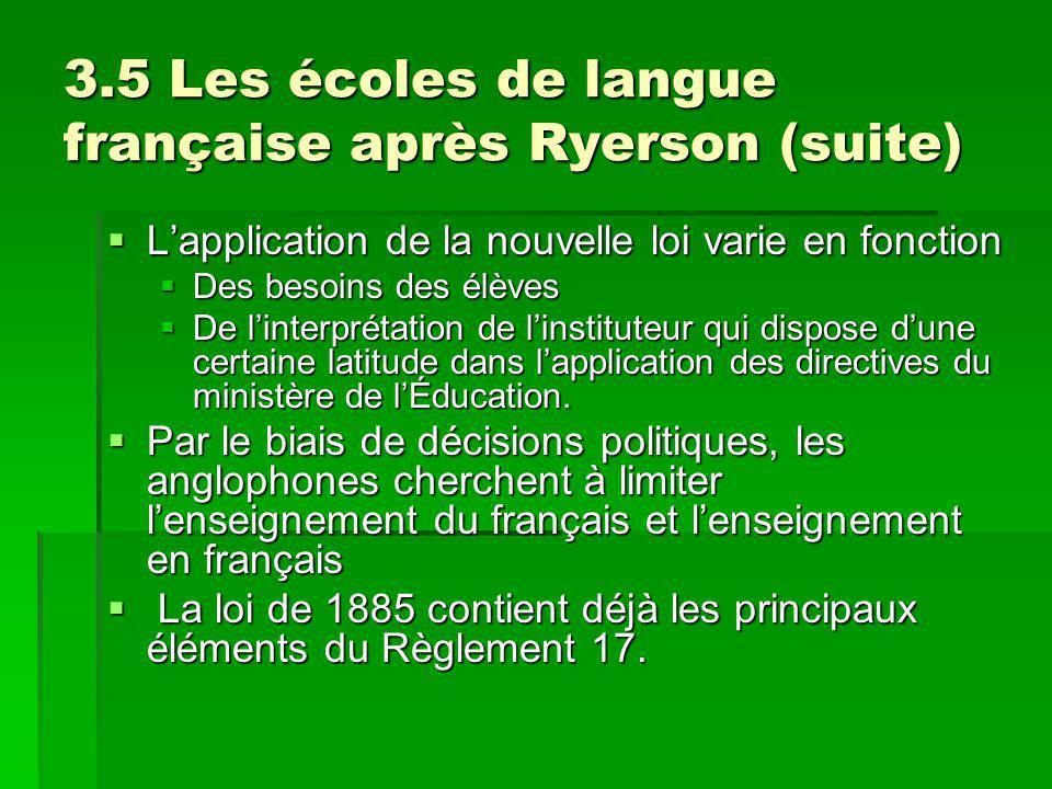 3.5 Les écoles de langue française après Ryerson (suite) Lapplication de la nouvelle loi varie en fonction Lapplication de la nouvelle loi varie en fo