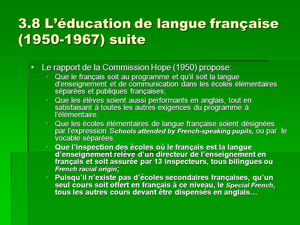 3.8 Léducation de langue française (1950-1967) suite Le rapport de la Commission Hope (1950) propose: Le rapport de la Commission Hope (1950) propose: