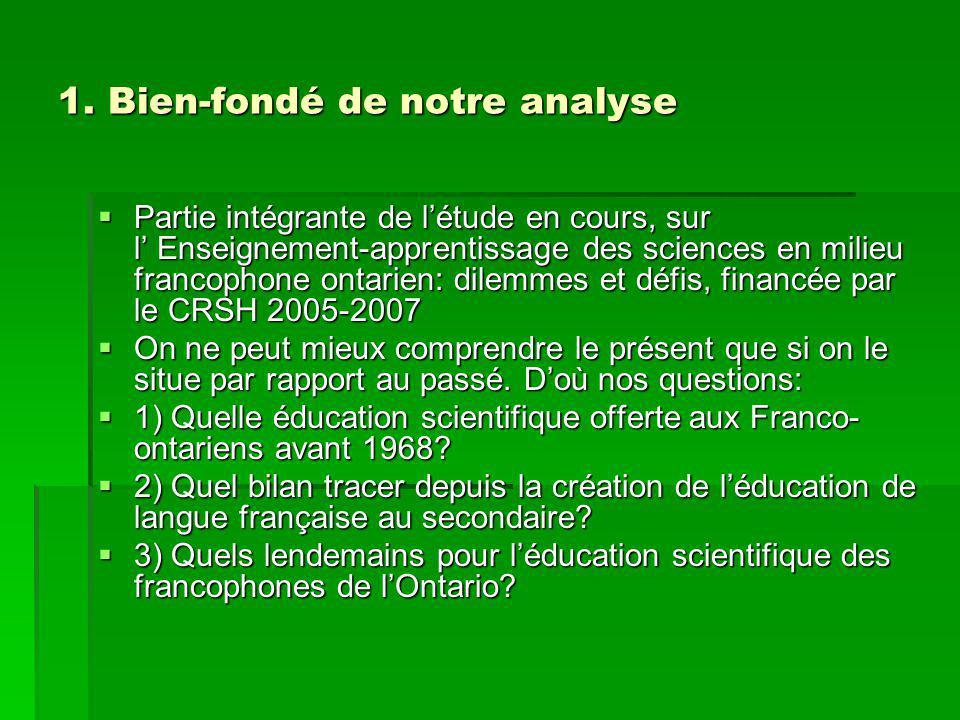 1. Bien-fondé de notre analyse Partie intégrante de létude en cours, sur l Enseignement-apprentissage des sciences en milieu francophone ontarien: dil