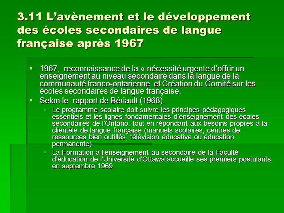 3.11 Lavènement et le développement des écoles secondaires de langue française après 1967 1967, reconnaissance de la « nécessité urgente doffrir un en