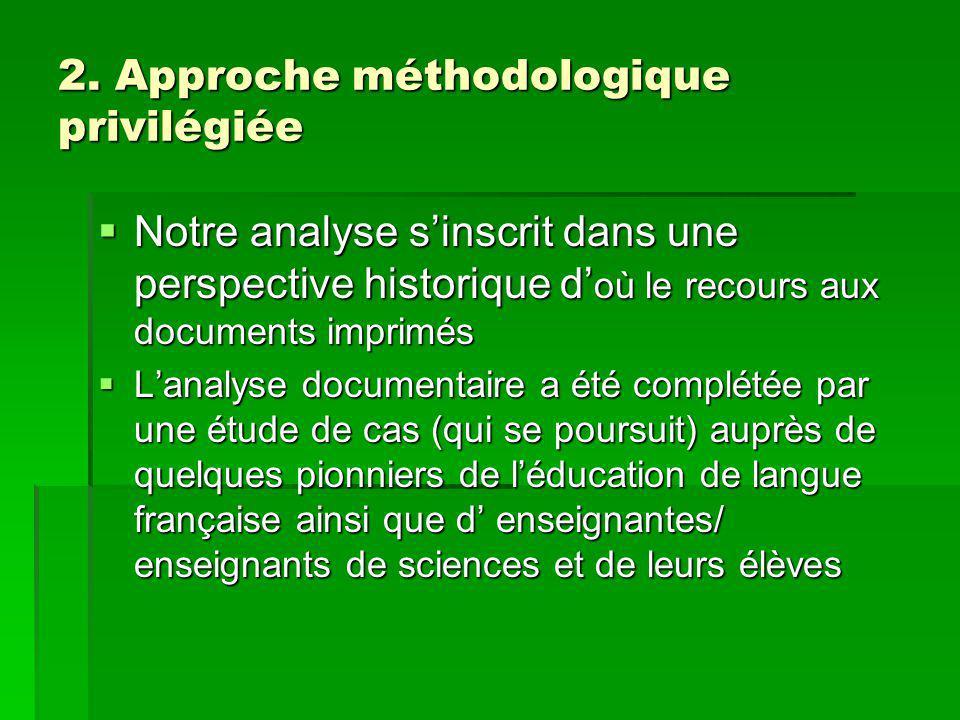 2. Approche méthodologique privilégiée Notre analyse sinscrit dans une perspective historique d où le recours aux documents imprimés Notre analyse sin