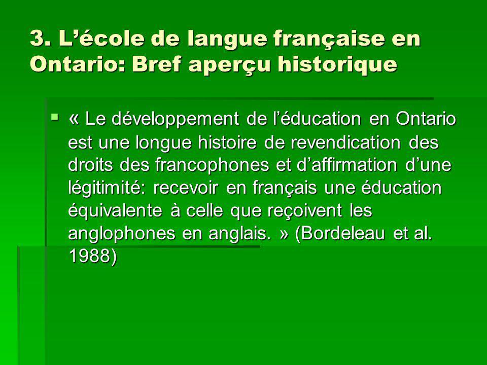3. Lécole de langue française en Ontario: Bref aperçu historique « Le développement de léducation en Ontario est une longue histoire de revendication