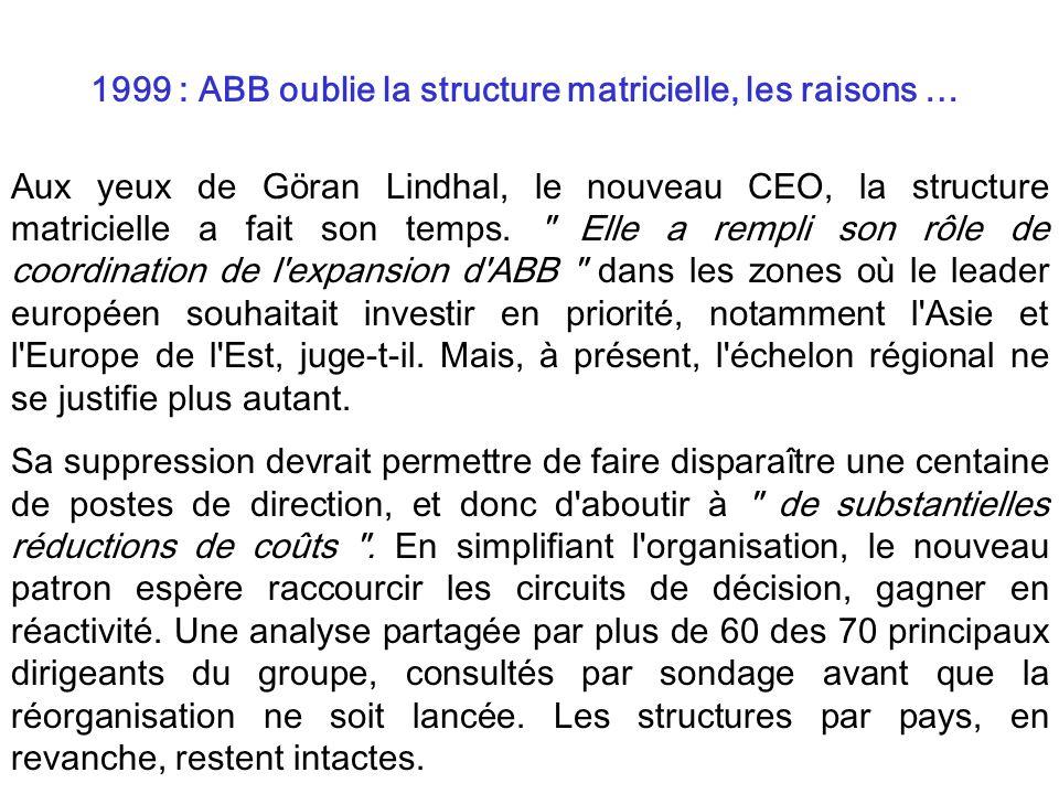 Aux yeux de Göran Lindhal, le nouveau CEO, la structure matricielle a fait son temps.