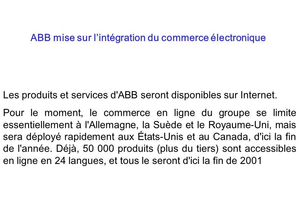 Les produits et services d'ABB seront disponibles sur Internet. Pour le moment, le commerce en ligne du groupe se limite essentiellement à l'Allemagne