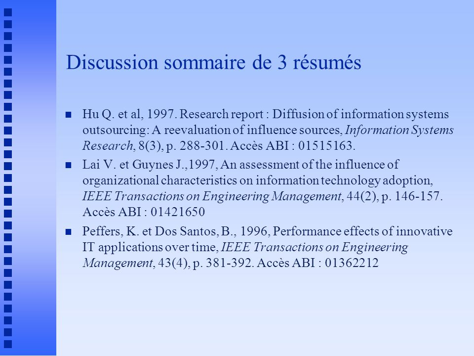 Discussion sommaire de 3 résumés n Hu Q. et al, 1997. Research report : Diffusion of information systems outsourcing: A reevaluation of influence sour