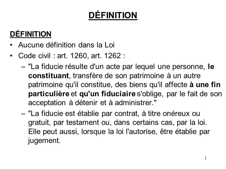 1 DÉFINITION Aucune définition dans la Loi Code civil : art. 1260, art. 1262 : –