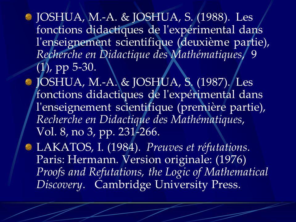 JOSHUA, M.-A. & JOSHUA, S. (1988). Les fonctions didactiques de l'expérimental dans l'enseignement scientifique (deuxième partie), Recherche en Didact