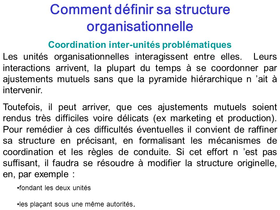 Comment définir sa structure organisationnelle Les unités organisationnelles interagissent entre elles.