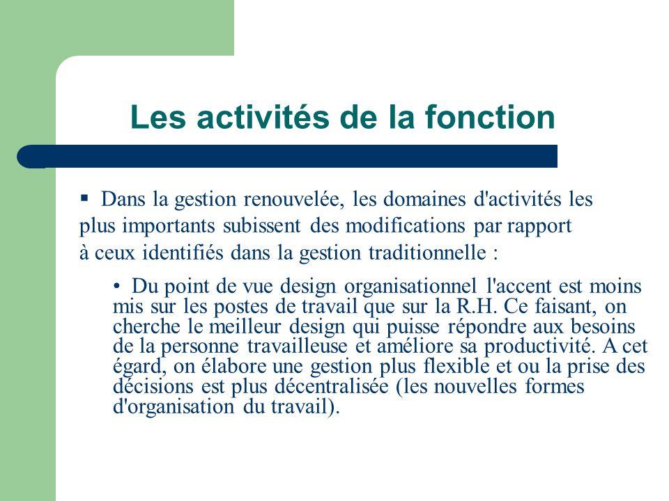 Les activités de la fonction Dans la gestion renouvelée, les domaines d'activités les plus importants subissent des modifications par rapport à ceux i