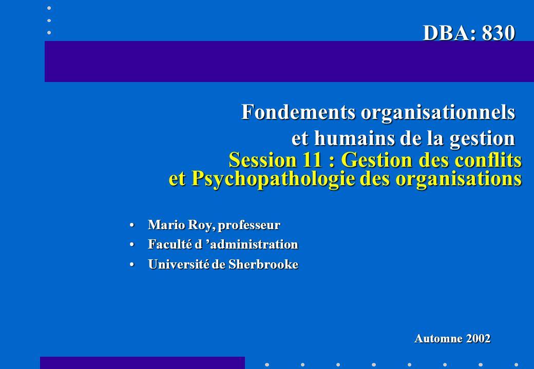 Session 11 : Gestion des conflits et Psychopathologie des organisations Session 11 : Gestion des conflits et Psychopathologie des organisations Mario