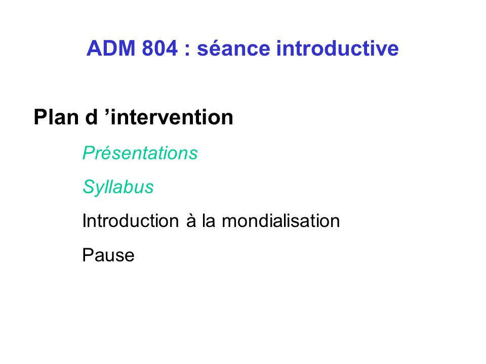 Groupe Internet S'inscrire au groupe Internet : ADM804GI-subscribe@yahoogroupes.fr Courriel : Plan de cours Accéder aux support de cours : Notes de co
