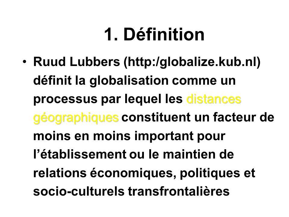 1. Définition Comment définir la globalisation et comment en mesurer limportance ? globalisation dintégration économique libre circulationLa globalisa