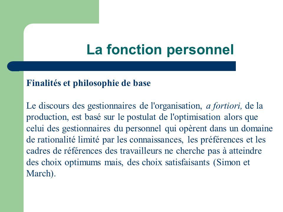 La fonction personnel Finalités et philosophie de base Le discours des gestionnaires de l'organisation, a fortiori, de la production, est basé sur le
