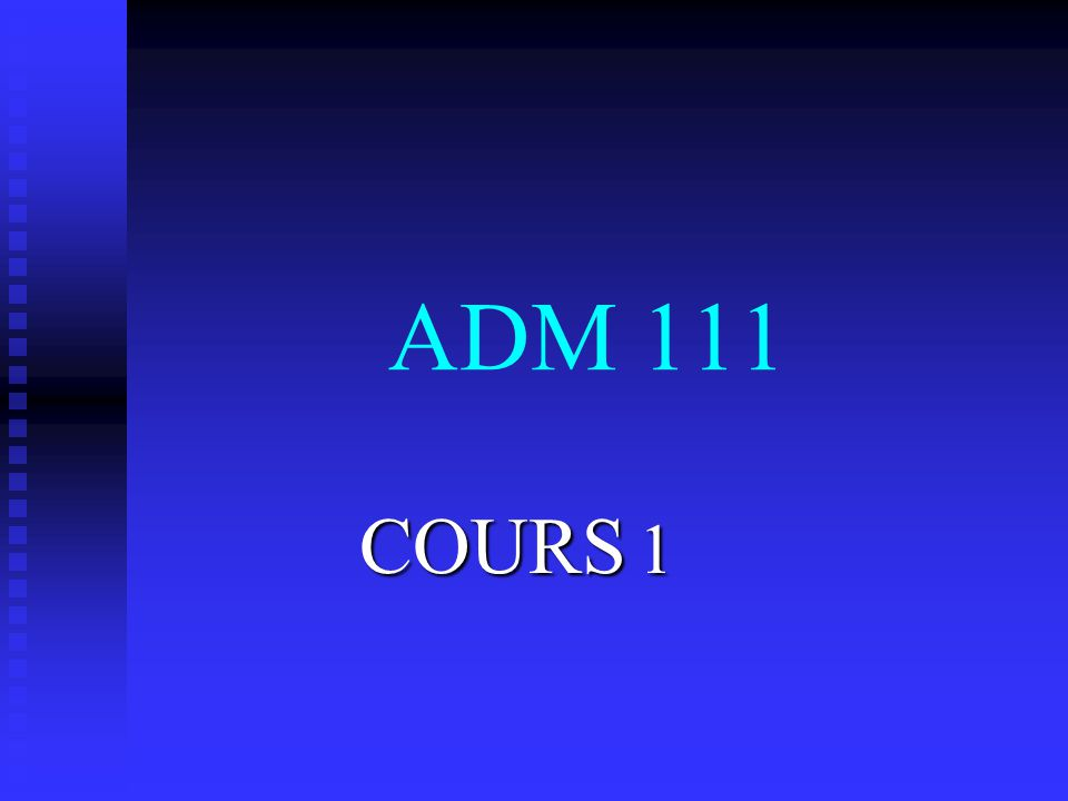 ADM 111 COURS 1