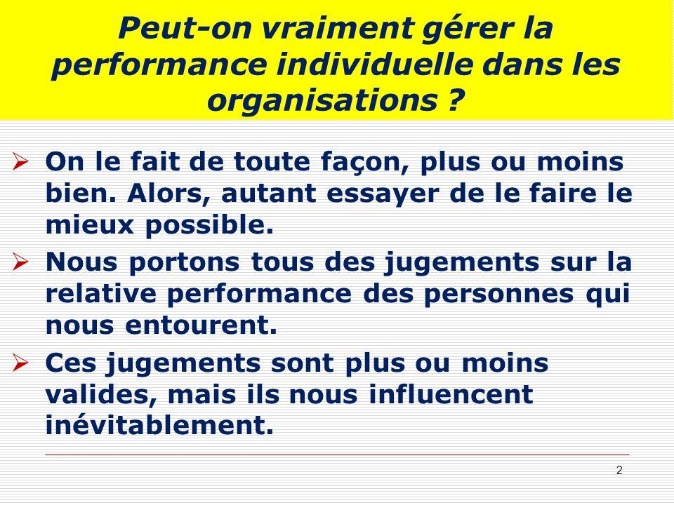 Peut-on vraiment gérer la performance individuelle dans les organisations ? On le fait de toute façon, plus ou moins bien. Alors, autant essayer de le