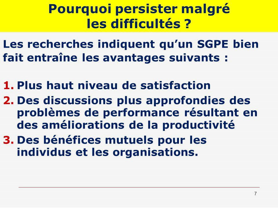 Pourquoi persister malgré les difficultés ? Les recherches indiquent quun SGPE bien fait entraîne les avantages suivants : 1.Plus haut niveau de satis