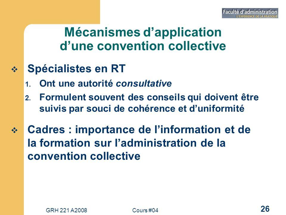 GRH 221 A2008Cours #04 26 Mécanismes dapplication dune convention collective Spécialistes en RT 1.