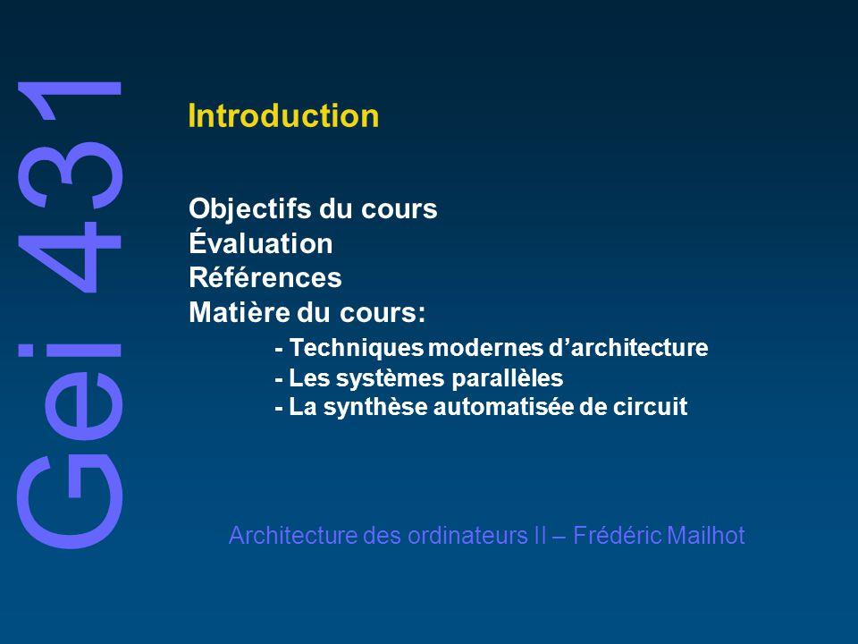 © 2001 Frédéric MailhotUniversité de Sherbrooke Introduction Conception: techniques de synthèse Langages de haut niveau (VHDL, Verilog) Synthèse de haut niveau Synthèse logique Placement / Routage