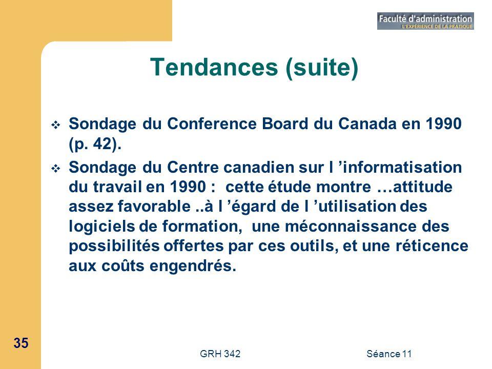 35 GRH 342Séance 11 Tendances (suite) Sondage du Conference Board du Canada en 1990 (p. 42). Sondage du Centre canadien sur l informatisation du trava