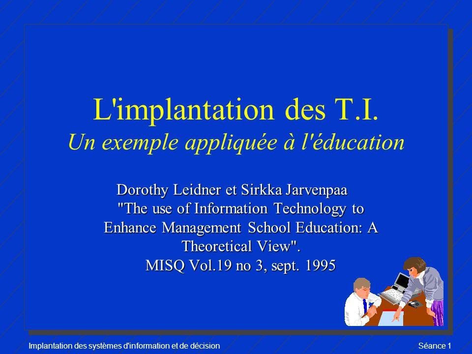 Implantation des systèmes d information et de décisionSéance 1 L implantation des T.I.