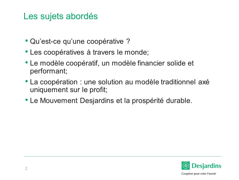 2 Les sujets abordés Quest-ce quune coopérative .