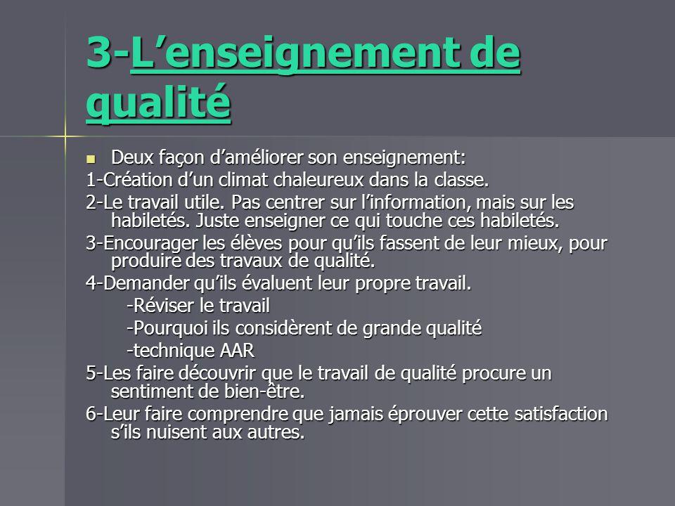 3-Lenseignement de qualité Deux façon daméliorer son enseignement: Deux façon daméliorer son enseignement: 1-Création dun climat chaleureux dans la cl