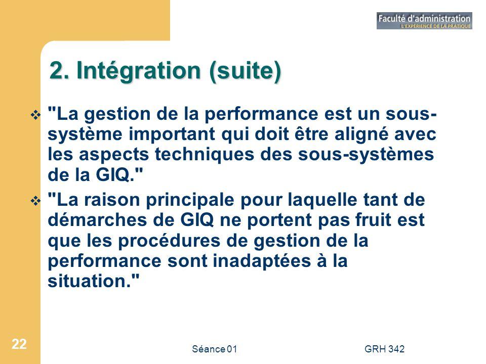 Séance 01GRH 342 22 2. Intégration (suite)