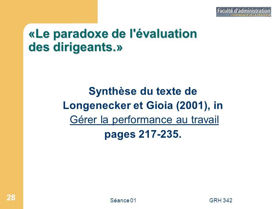 Séance 01GRH 342 28 «Le paradoxe de l'évaluation des dirigeants.» Synthèse du texte de Longenecker et Gioia (2001), in Gérer la performance au travail